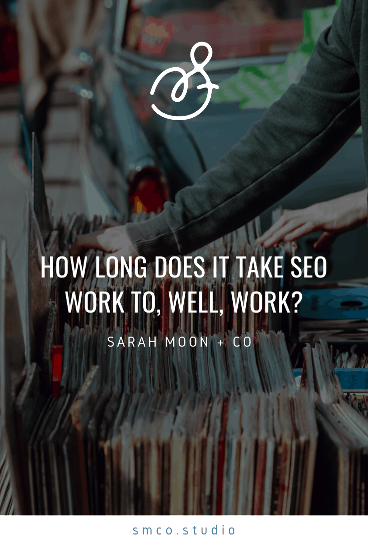 How long does it take seo work to work?